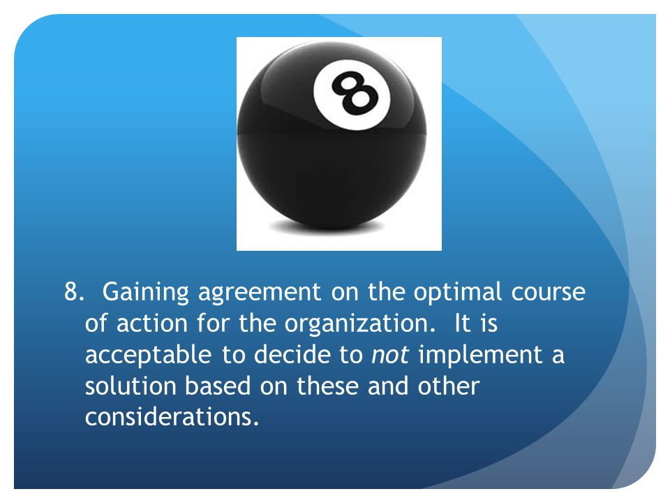 8. Gaining agreement on the optimal course of action for the organization.