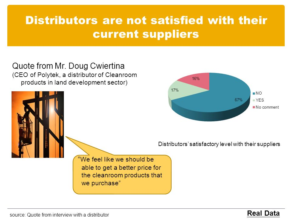 Distributors are not satisfied with their current suppliers Quote from Mr.
