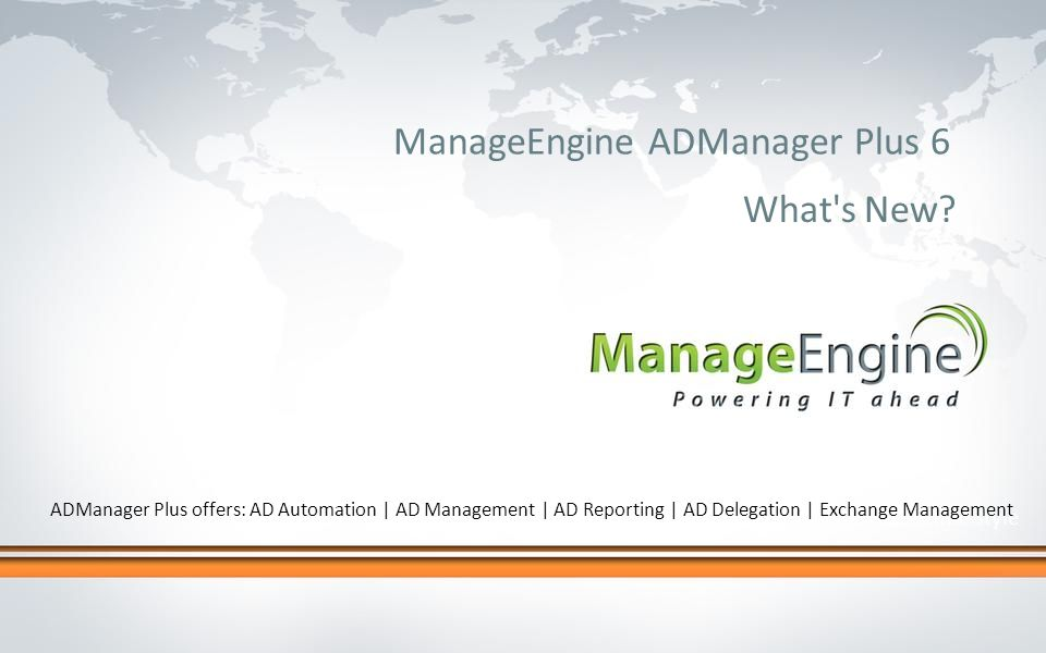 Click to edit Master title style ManageEngine ADManager Plus 6 What s New.
