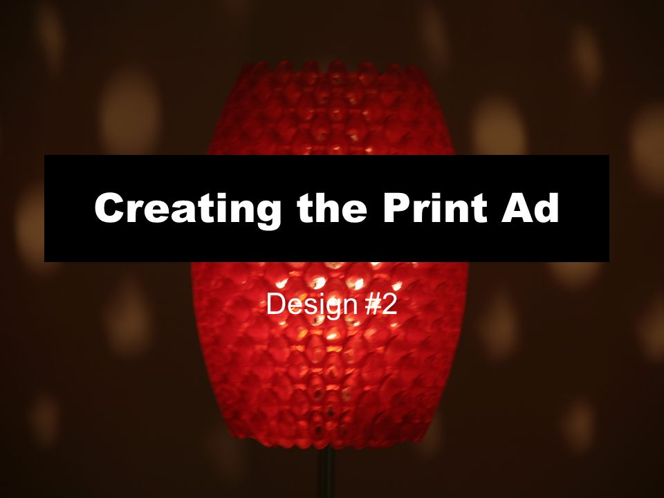 Creating the Print Ad Design #2