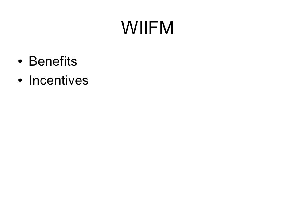 WIIFM Benefits Incentives
