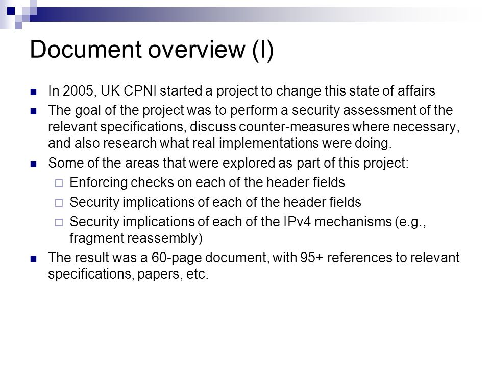 Document overview (I) In 2005, UK CPNI started a project to change this state of affairs The goal of the project was to perform a security assessment