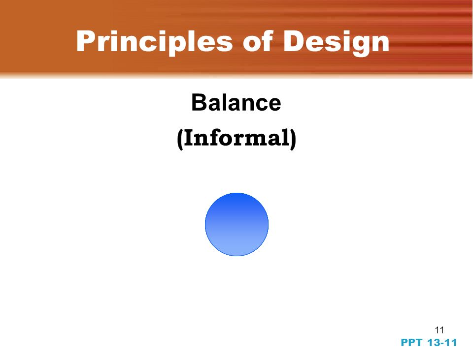 10 PPT 13-10 Formal balance can create a very orderly look and feel. Ad in Context Example