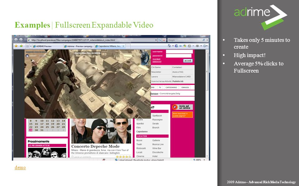 Takes only 5 minutes to create High impact! Average 5% clicks to Fullscreen Examples | Fullscreen Expandable Video 2009 Adrime – Advanced Rich Media T