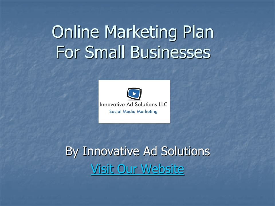 Online Marketing Plan For Small Businesses By Innovative Ad Solutions Visit Our Website Visit Our Website