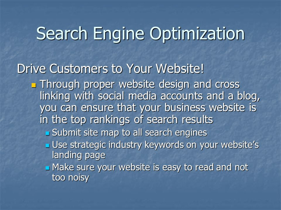 Search Engine Optimization Drive Customers to Your Website.