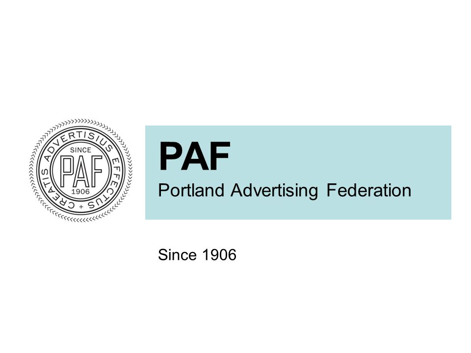 PAF Portland Advertising Federation Since 1906