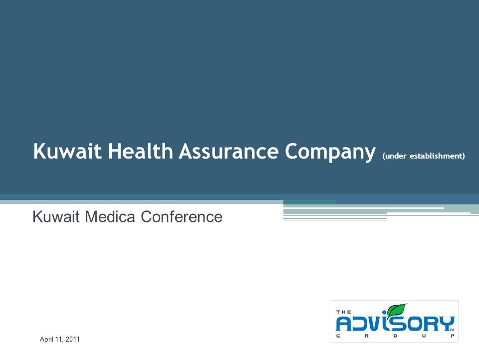 Kuwait Health Assurance Company (under establishment) Kuwait Medica Conference April 11, 2011