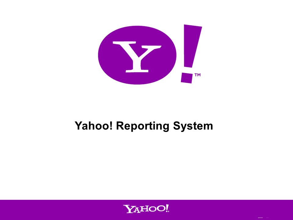 1 Yahoo! Reporting System