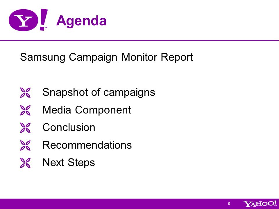 8 Agenda Samsung Campaign Monitor Report Snapshot of campaigns Media Component Conclusion Recommendations Next Steps
