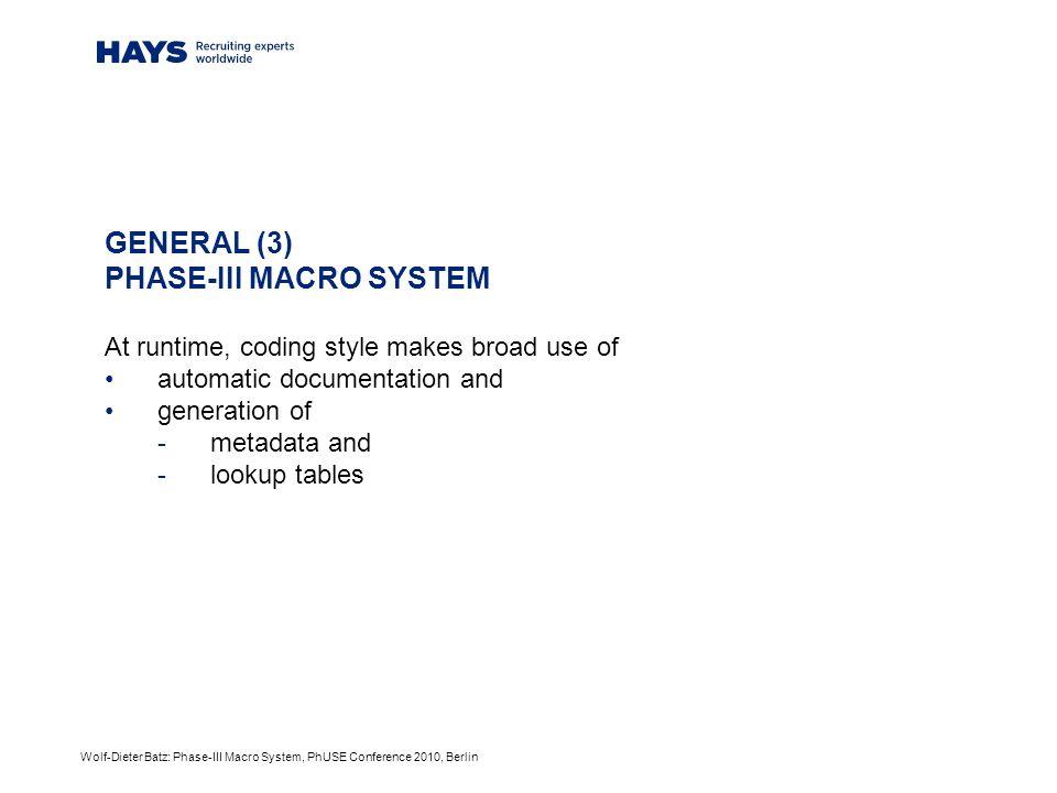 Wolf-Dieter Batz: Phase-III Macro System, PhUSE Conference 2010, Berlin MODULES: INFO %get_attr() Return single attributes like label, format, etc.