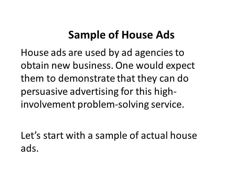 Sample of House Ads House ads are used by ad agencies to obtain new business.
