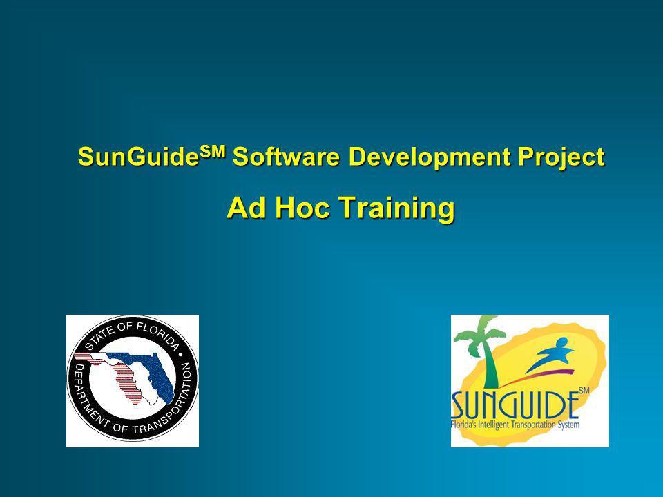 SunGuide SM Software Development Project Ad Hoc Training