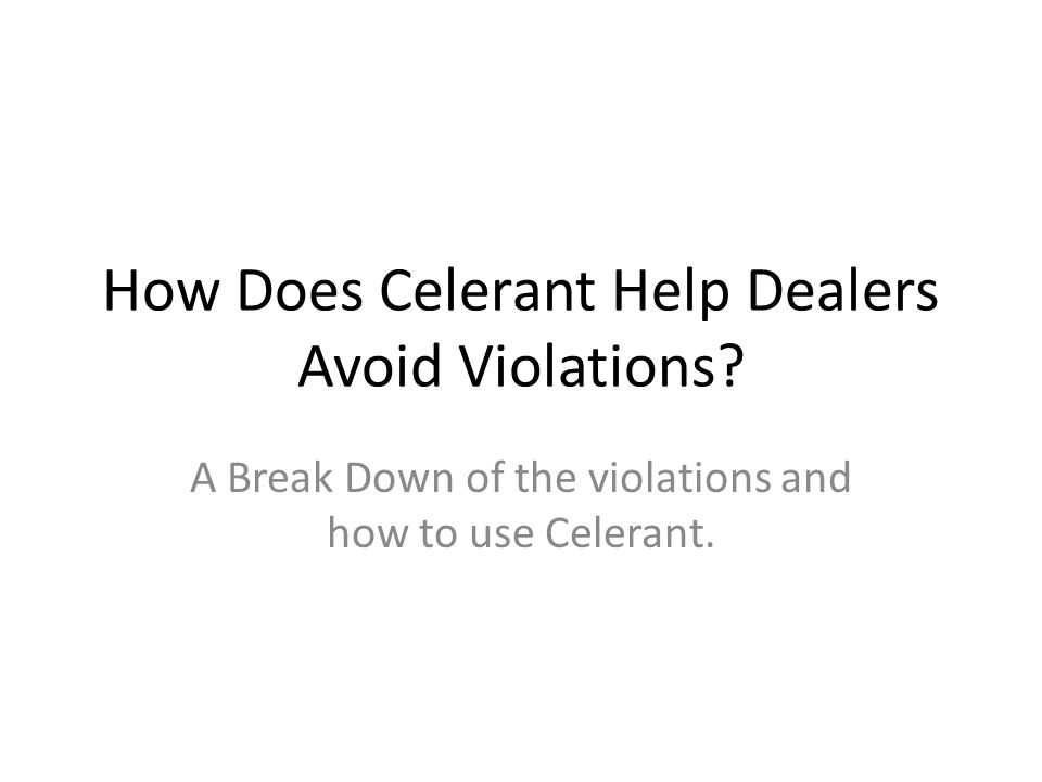 How Does Celerant Help Dealers Avoid Violations? A Break Down of the violations and how to use Celerant.