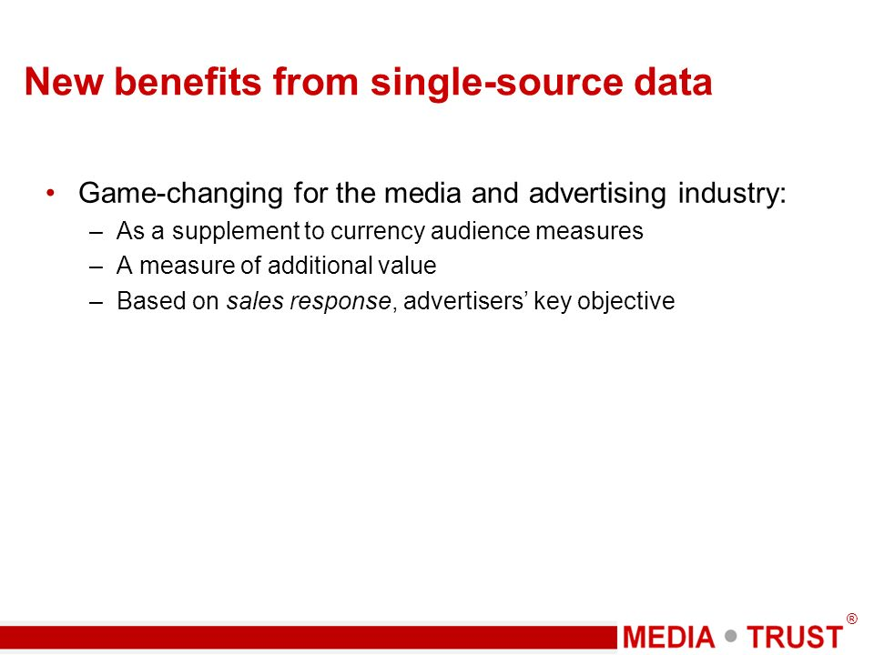 ® Media Ad Xponent (sm) technical notes This is an early exploration of this measure, and we do not recommend that the findings be applied yet Built on many years of experience with single-source data, most recently on 2 years of experience in analyzing Project Apollo data Deals exclusively with advertising-to-sales response Based on a 28 day ad response window Scaled from 0 to 100 Built from the ground up, accumulating micro measures Normalized for creative imbalances by mustering and borrowing strength among the available observations