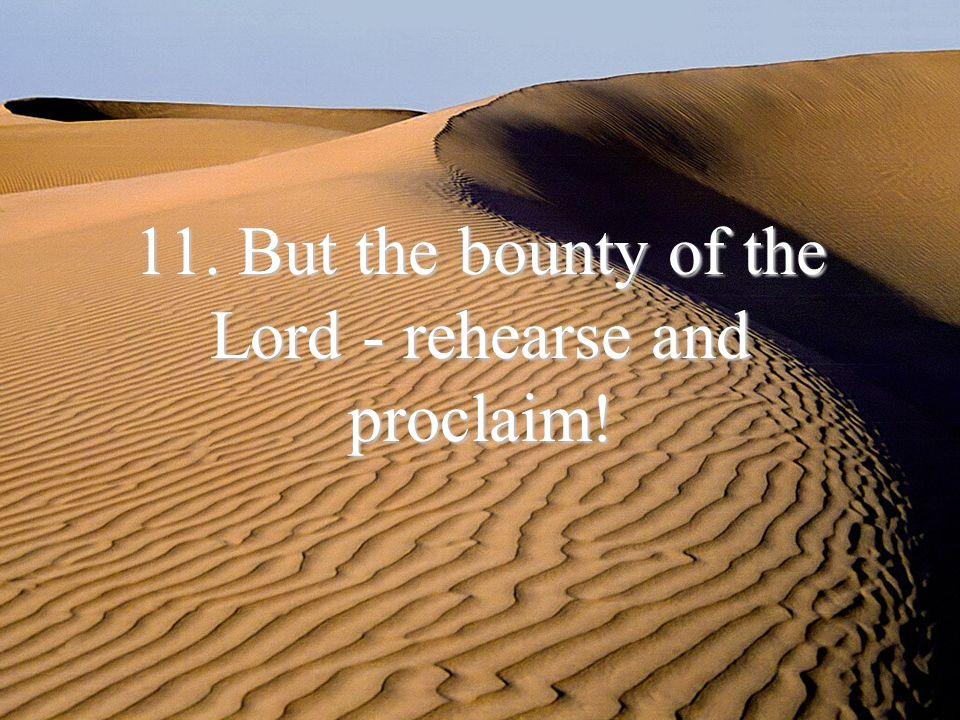 10. Nor repulse the petitioner (unheard);