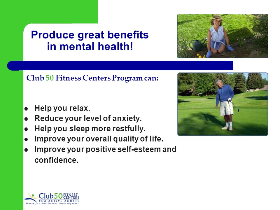 Produce great benefits in mental health. Help you relax.