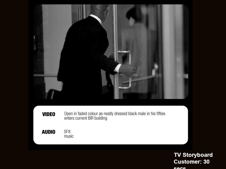 TV Storyboard Customer: 30 secs.