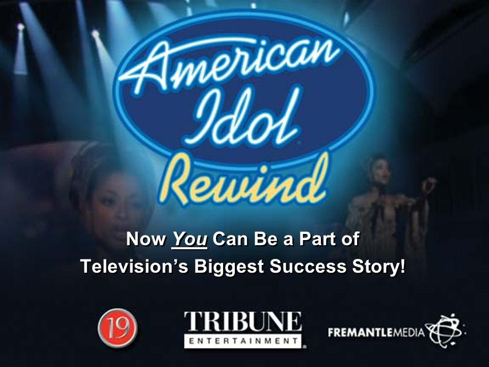 Now You Can Be a Part of Televisions Biggest Success Story! Now You Can Be a Part of Televisions Biggest Success Story!