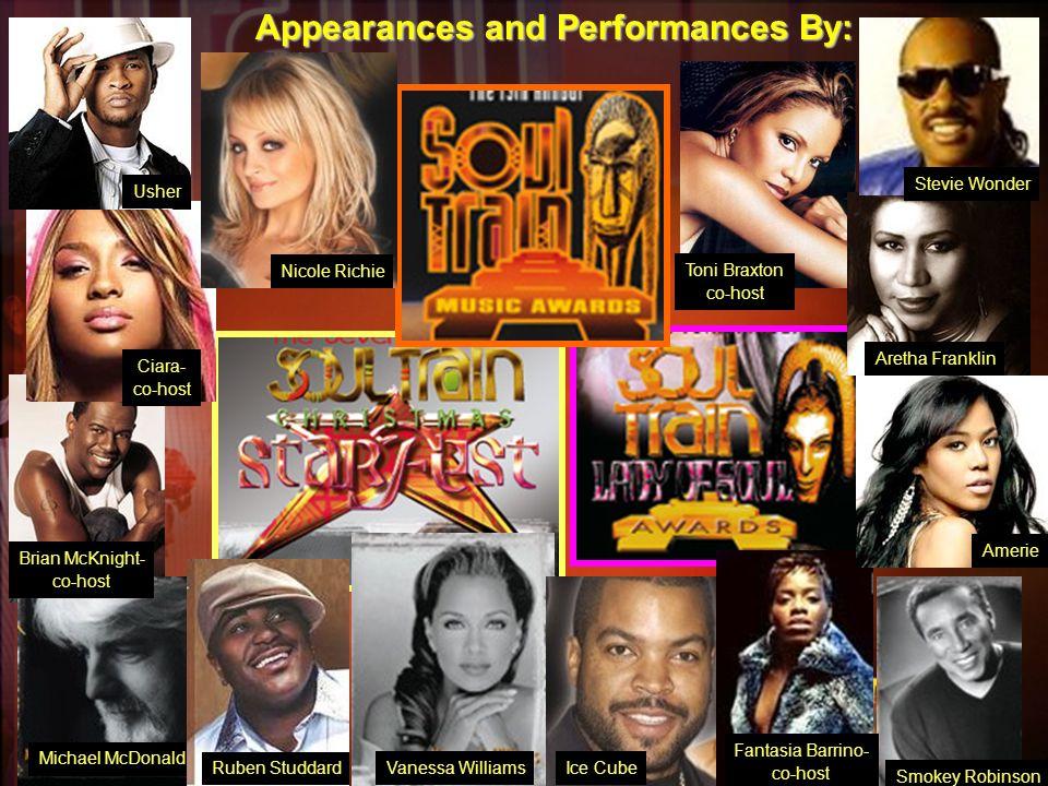 Michael McDonald Appearances and Performances By: Usher Nicole Richie Ciara- co-host Brian McKnight- co-host Amerie Ruben Studdard Vanessa WilliamsIce