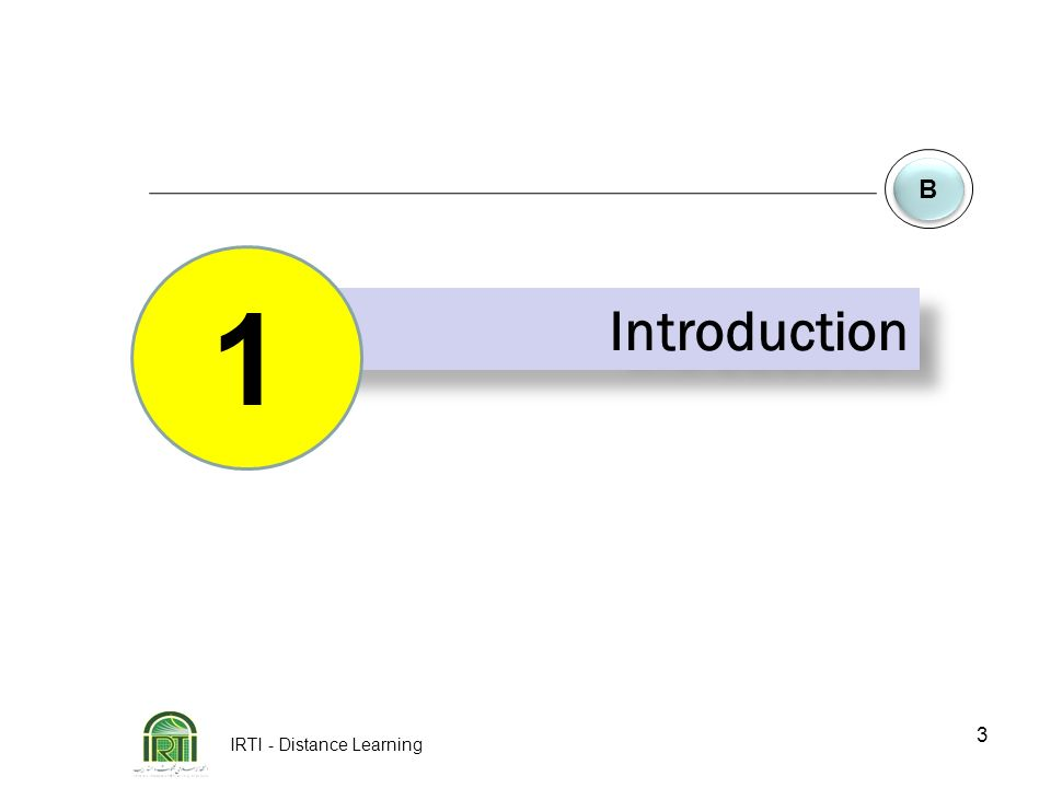 IRTI - Distance Learning 3 B B Introduction 1