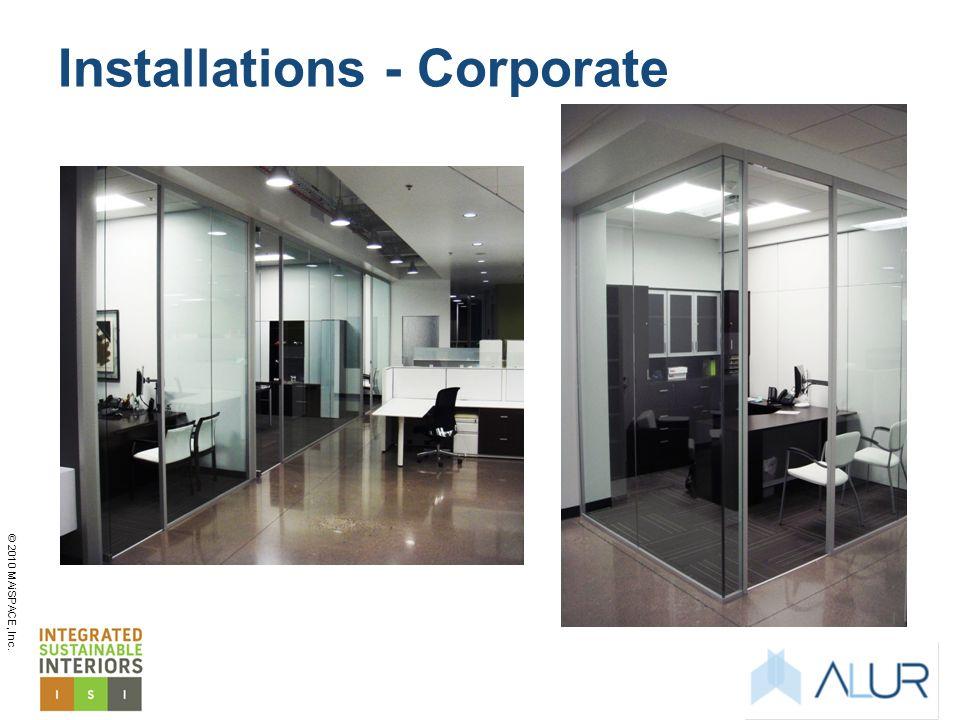 © 2010 MAiSPACE, Inc. Installations - Corporate
