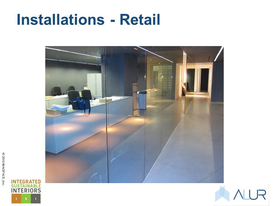 © 2010 MAiSPACE, Inc. Installations - Retail
