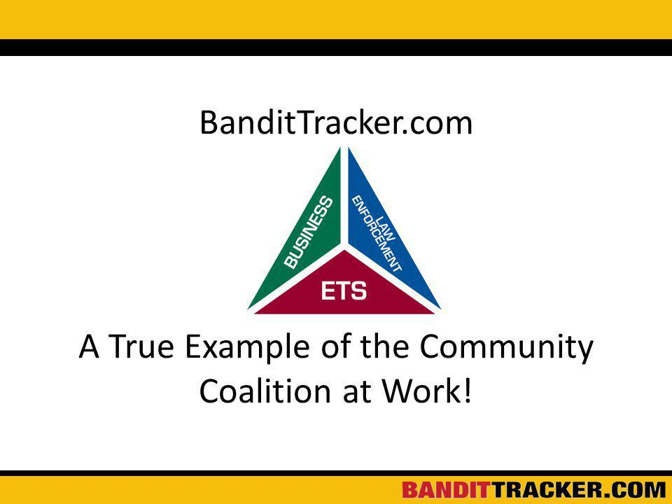 BanditTracker.com A True Example of the Community Coalition at Work!