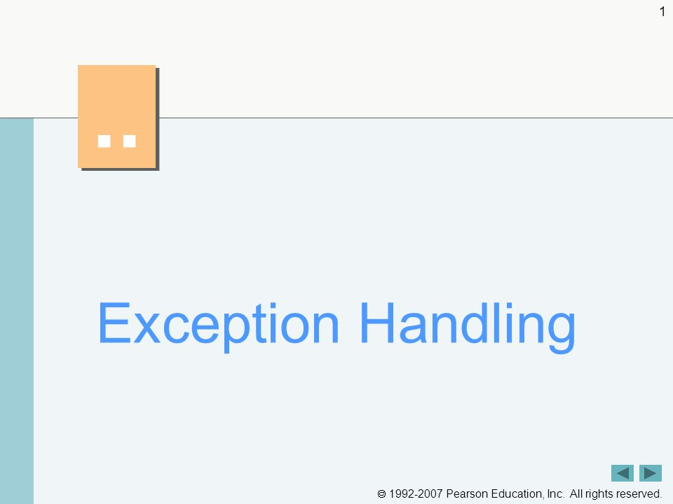 Pearson Education, Inc. All rights reserved. 1.. Exception Handling