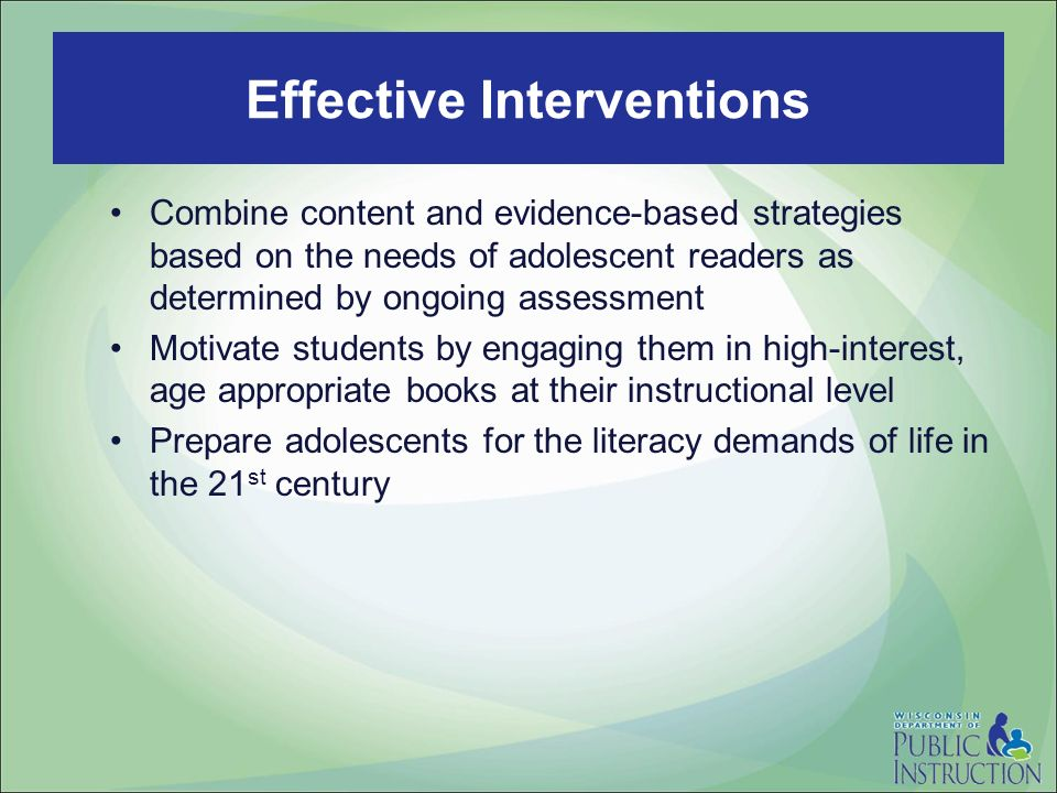 Combine content and evidence-based strategies based on the needs of adolescent readers as determined by ongoing assessment Motivate students by engagi