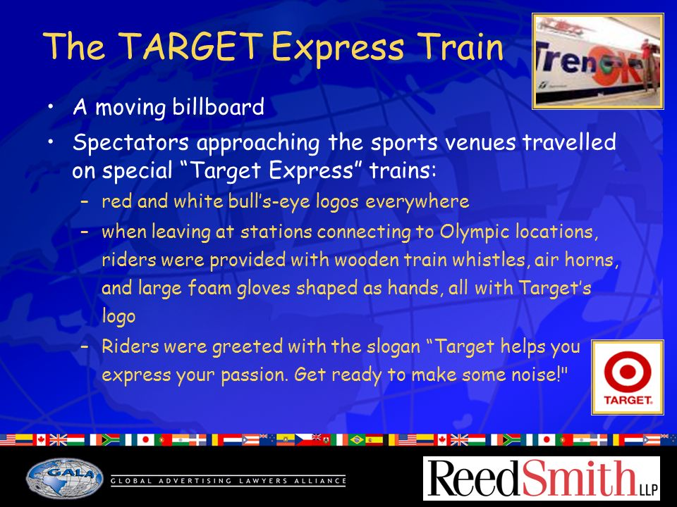 The TARGET Express Train A moving billboard Spectators approaching the sports venues travelled on special Target Express trains: –red and white bulls-