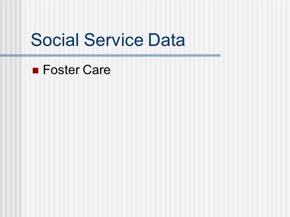 Social Service Data Foster Care