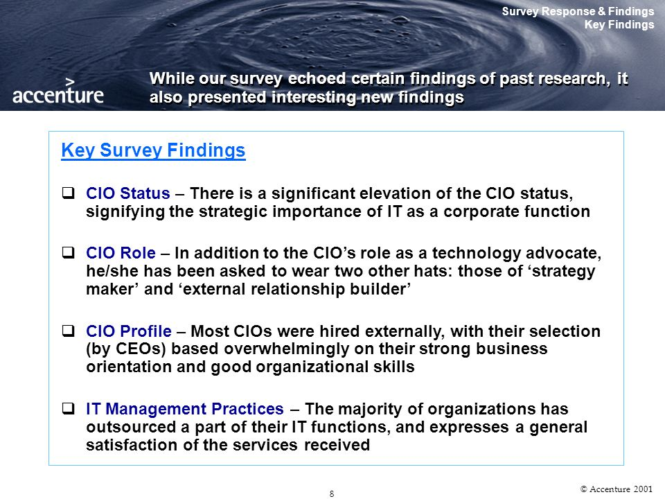 7 © Accenture 2001 The CEO IT Survey The Singapore Tribe Has Spoken Key Findings The CIO Status The Role of the CIO The CIO Profile IT Management Practices What Other Tribes Had Said