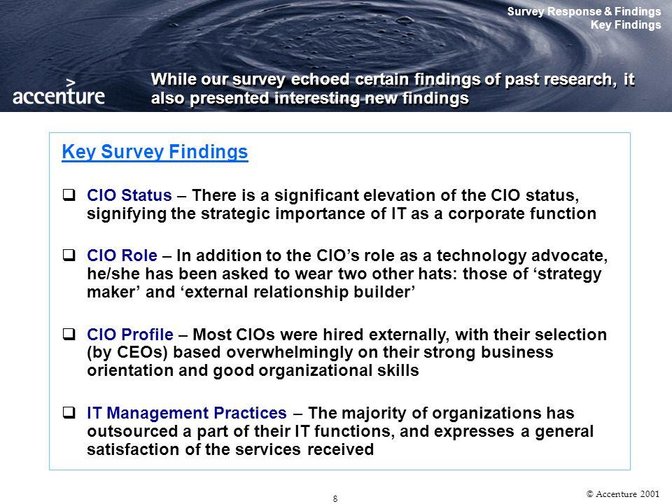 7 © Accenture 2001 The CEO IT Survey The Singapore Tribe Has Spoken Key Findings The CIO Status The Role of the CIO The CIO Profile IT Management Prac
