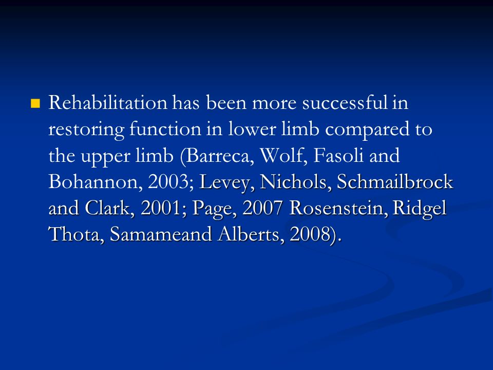 Even with Intensive Therapy Levey, Nichols, Schmailbrock and Clark, 2001).