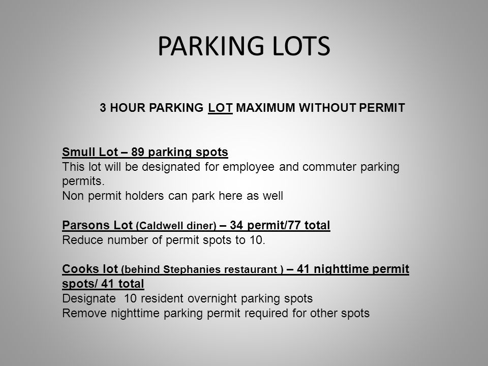 PARKING LOTS 3 HOUR PARKING LOT MAXIMUM WITHOUT PERMIT Smull Lot – 89 parking spots This lot will be designated for employee and commuter parking permits.