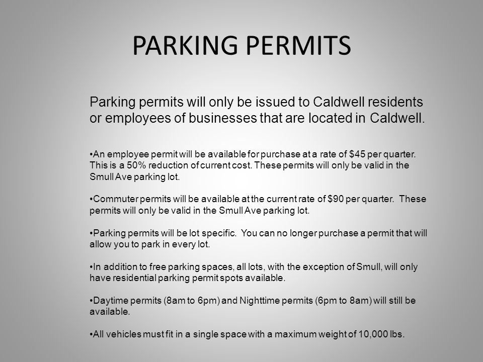 PARKING PERMITS Parking permits will only be issued to Caldwell residents or employees of businesses that are located in Caldwell.
