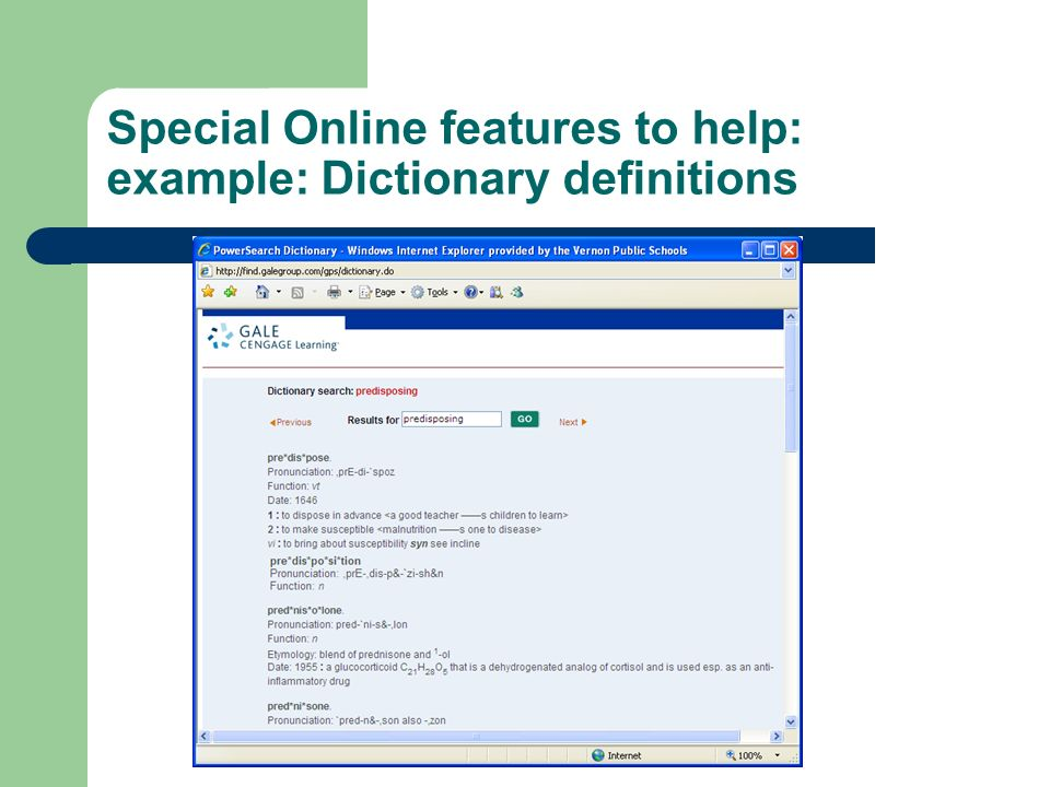Special Online features to help: example: Dictionary definitions