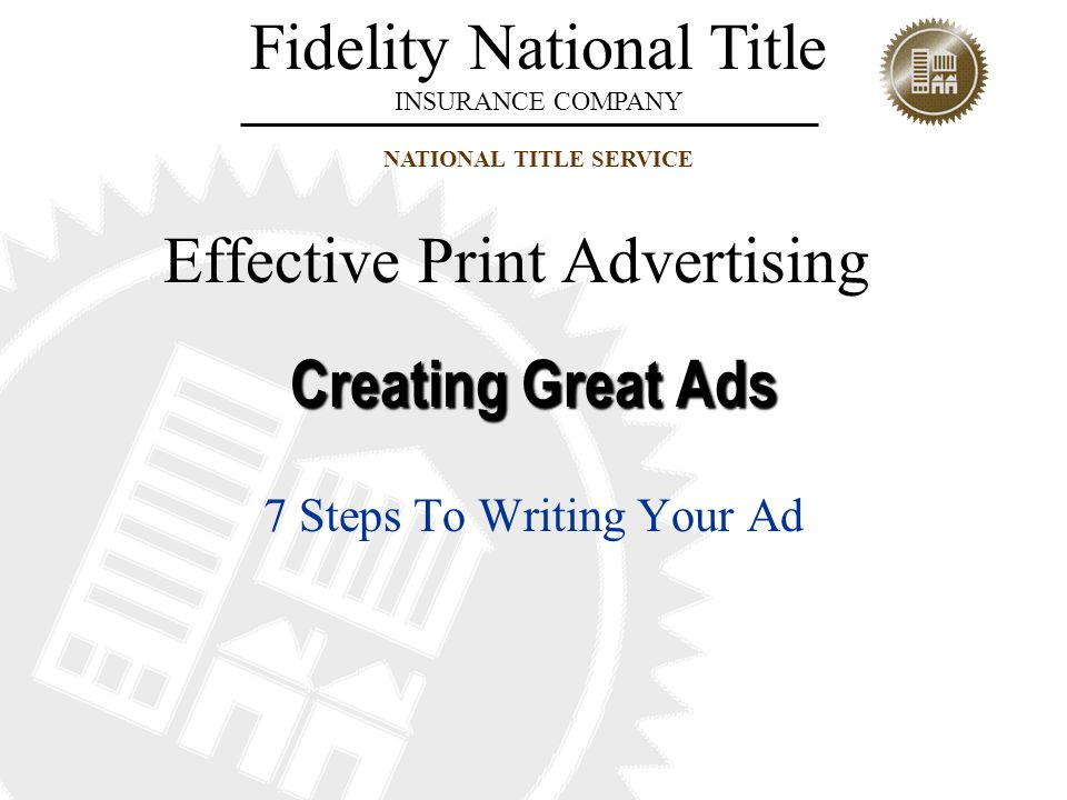 Fidelity National Title INSURANCE COMPANY NATIONAL TITLE SERVICE AIDA: Four Basic Principles of Advertising 1.