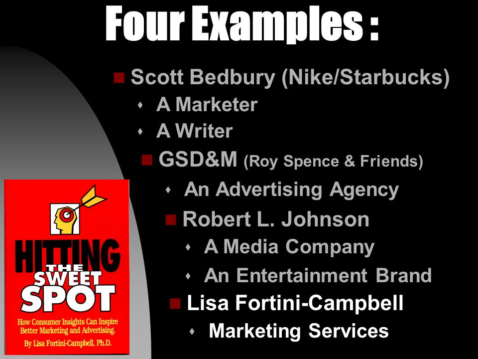 Four Examples : s Marketing Services n Lisa Fortini-Campbell n Robert L.