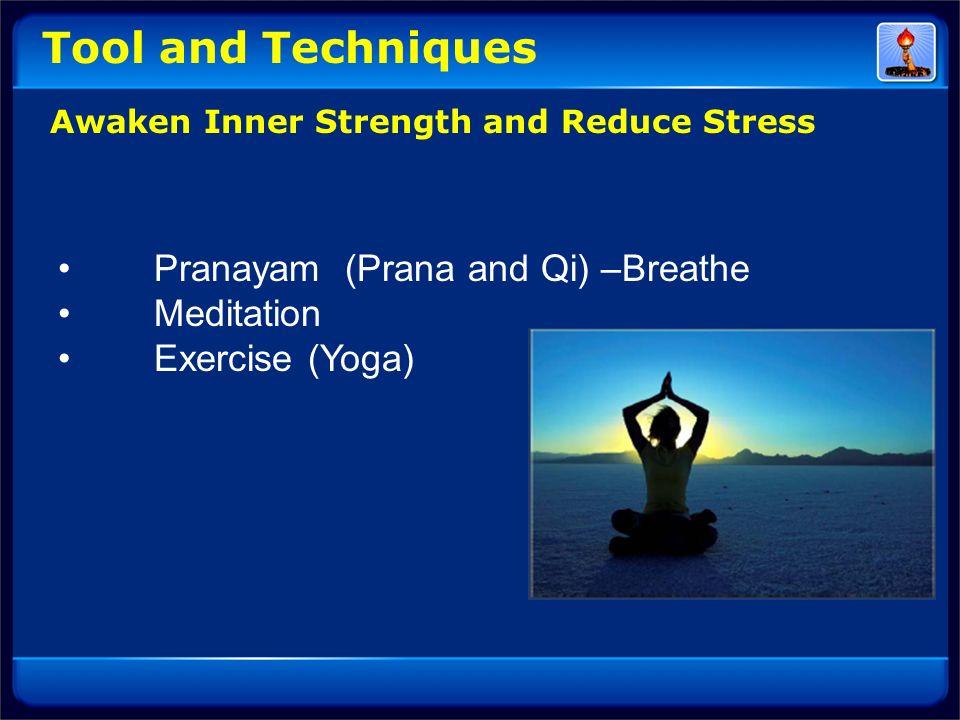 Tool and Techniques Pranayam (Prana and Qi) –Breathe Meditation Exercise (Yoga) Awaken Inner Strength and Reduce Stress