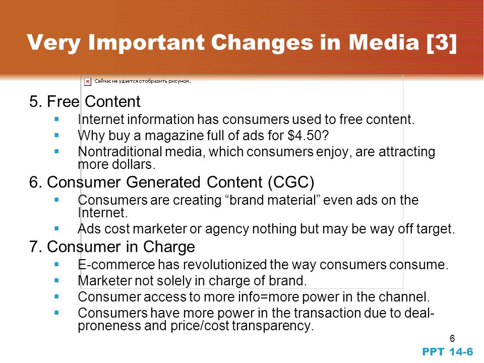 16 Media Choice and Integrated Brand Promotion Madison and Vine Media –Merging of entertainment and advertising –Also referred to as branded entertainment –Began as TV and film brand placements Social Networking –Revolutionized mediated communication –Provide triadic communications PPT 14-16