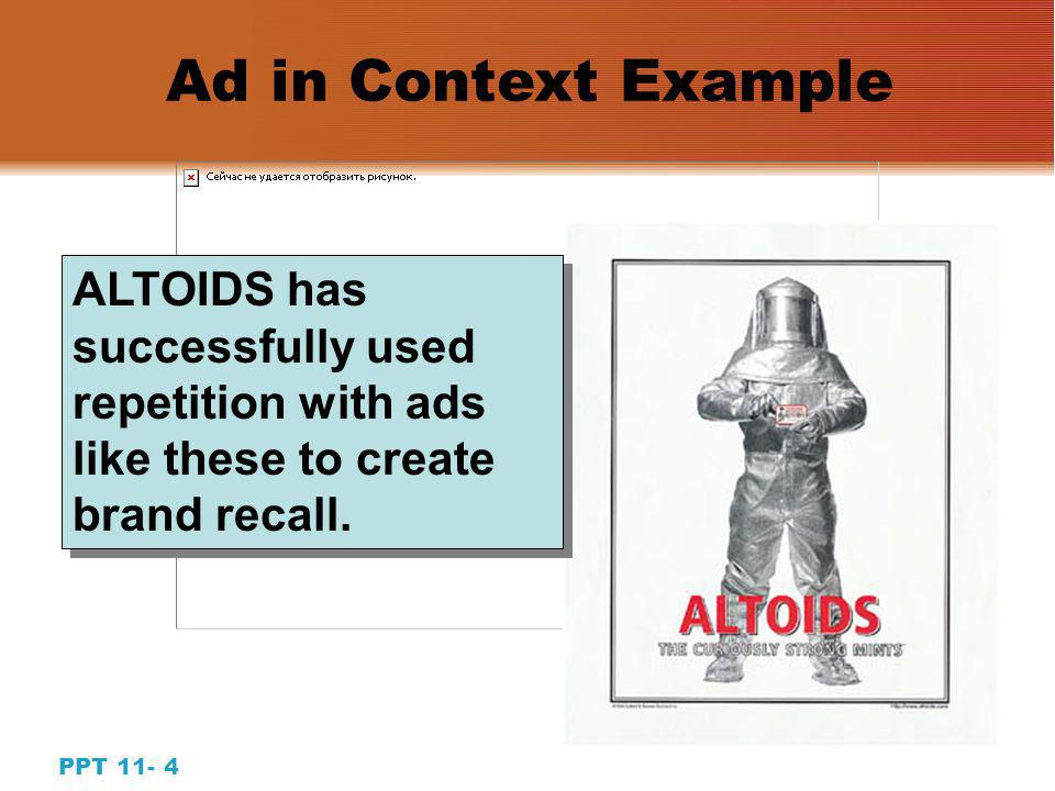 3 PPT Message Strategy: Objectives and Methods Method A: Repetition ads Method A: Repetition ads Method B: Slogan and jingle ads Method B: Slogan and jingle ads Objective #1: Promote brand recall Method A: Unique selling proposition (USP) ads Method A: Unique selling proposition (USP) ads Objective #2: Link key attributes to the brand name