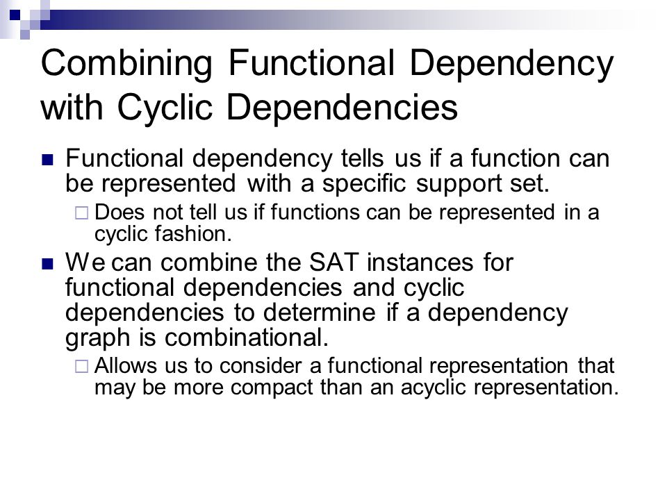 Combining Functional Dependency with Cyclic Dependencies Functional dependency tells us if a function can be represented with a specific support set.