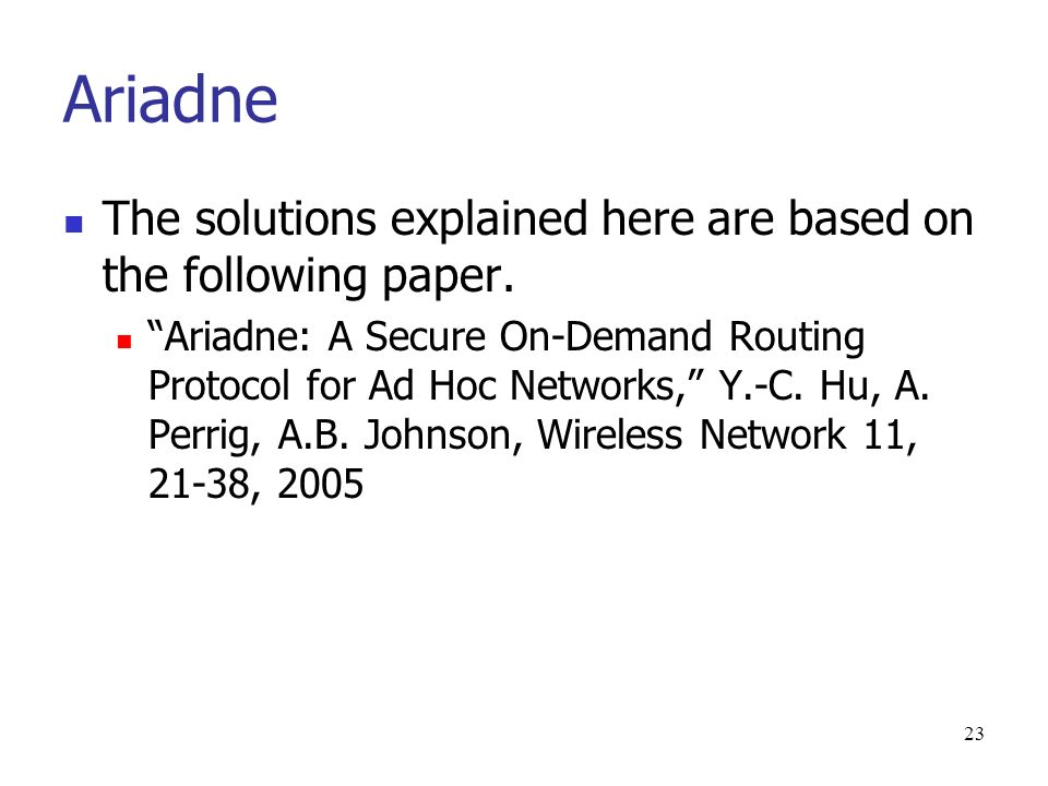 23 Ariadne The solutions explained here are based on the following paper.