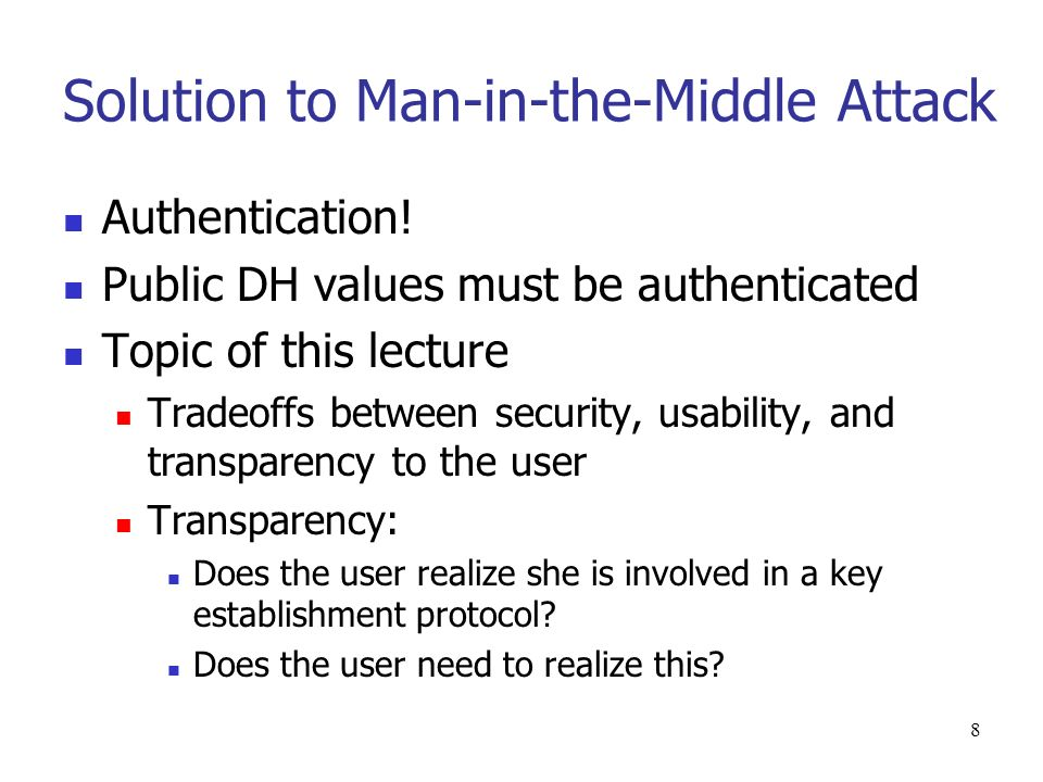 8 Solution to Man-in-the-Middle Attack Authentication.