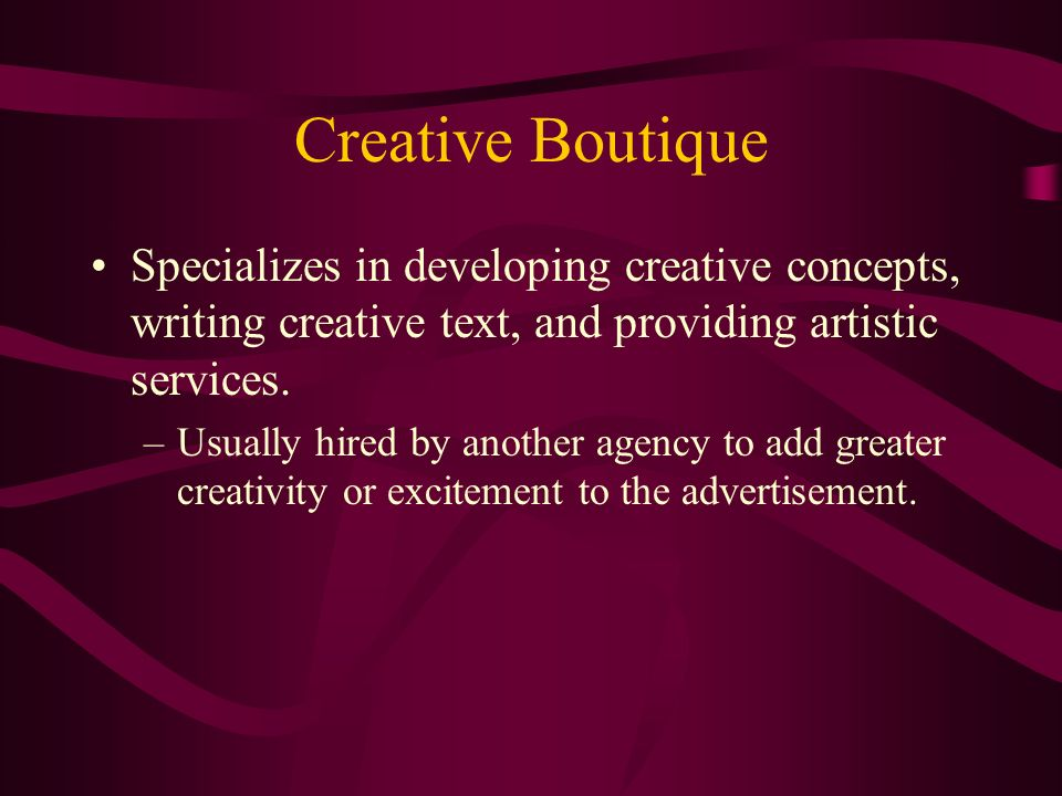 Creative Boutique Specializes in developing creative concepts, writing creative text, and providing artistic services.