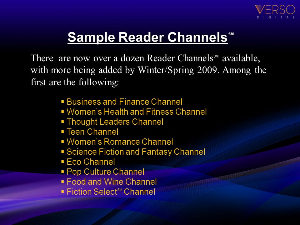 There are now over a dozen Reader Channels SM available, with more being added by Winter/Spring 2009.