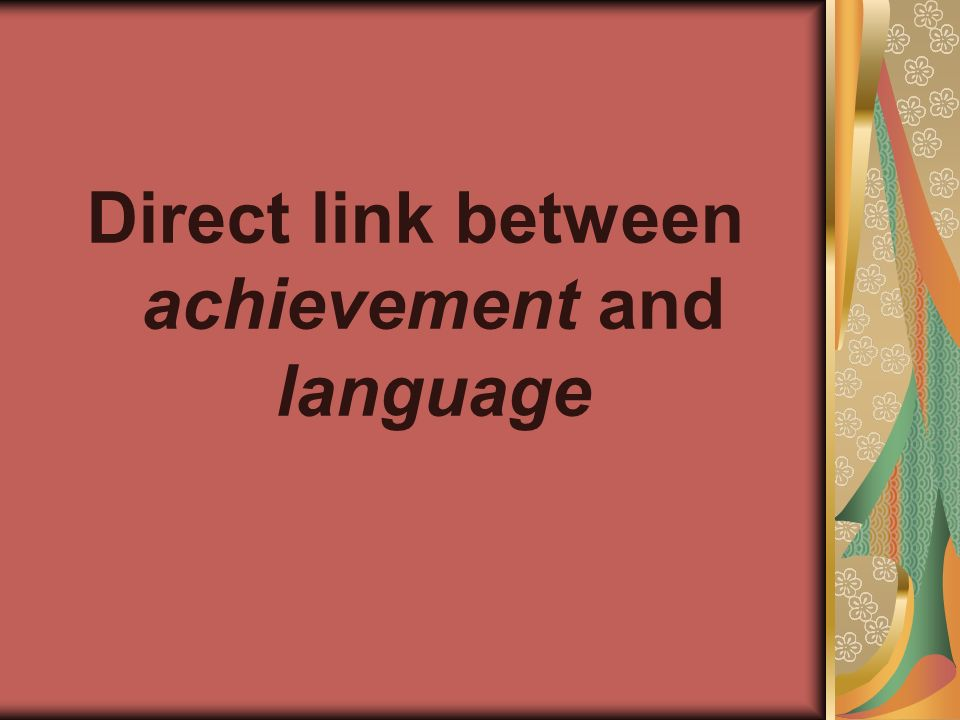 Direct link between achievement and language