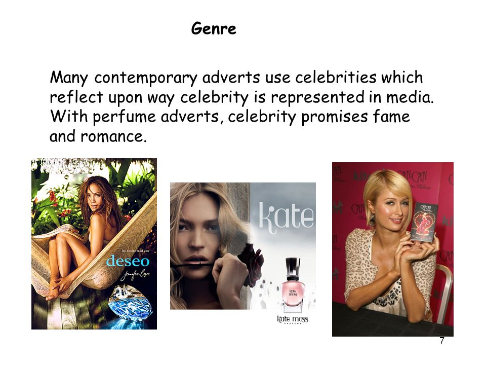 7 Many contemporary adverts use celebrities which reflect upon way celebrity is represented in media.